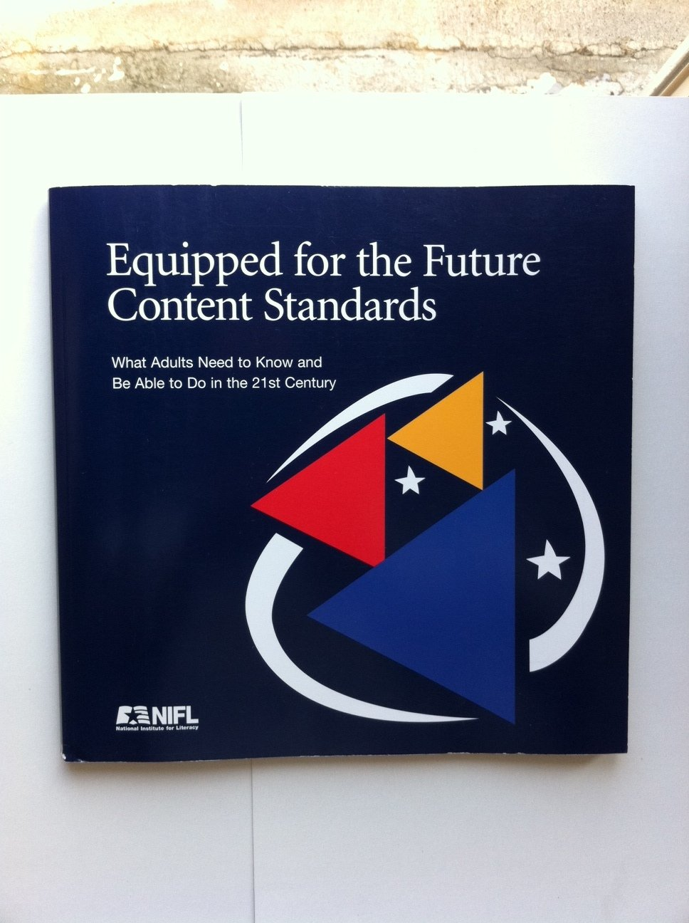 Read Online Equipped for the Future Content Standards - What Adults Need to Know and be Able to Do in the 21st Century (July 2001) pdf epub