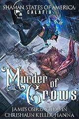 Murder of Crows: a Shaman States of America: Steelheads novel Kindle Edition