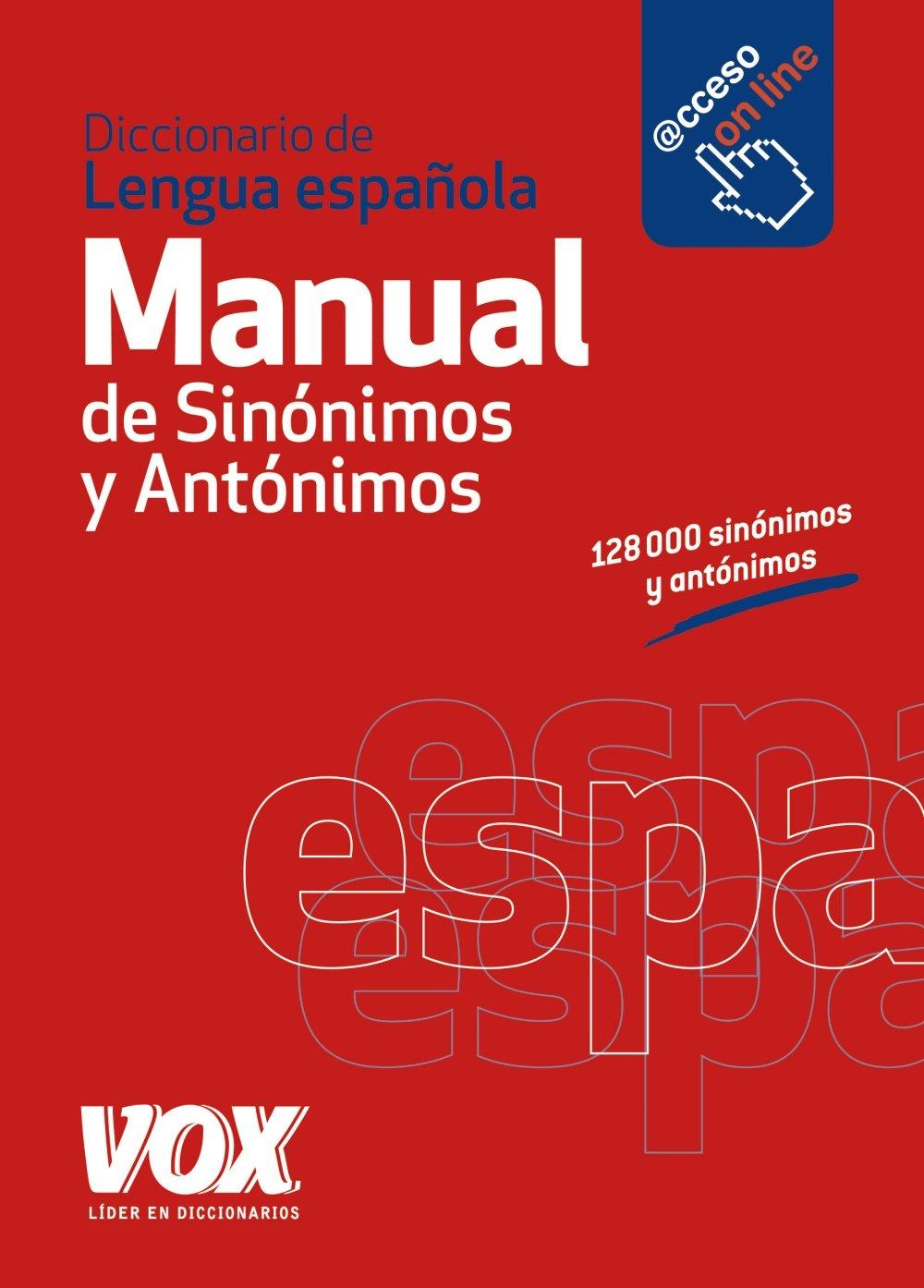 Diccionario Manual de Sinónimos y Antónimos de la Lengua Española Vox - Lengua Española - Diccionarios Generales: Amazon.es: Larousse Editorial: Libros