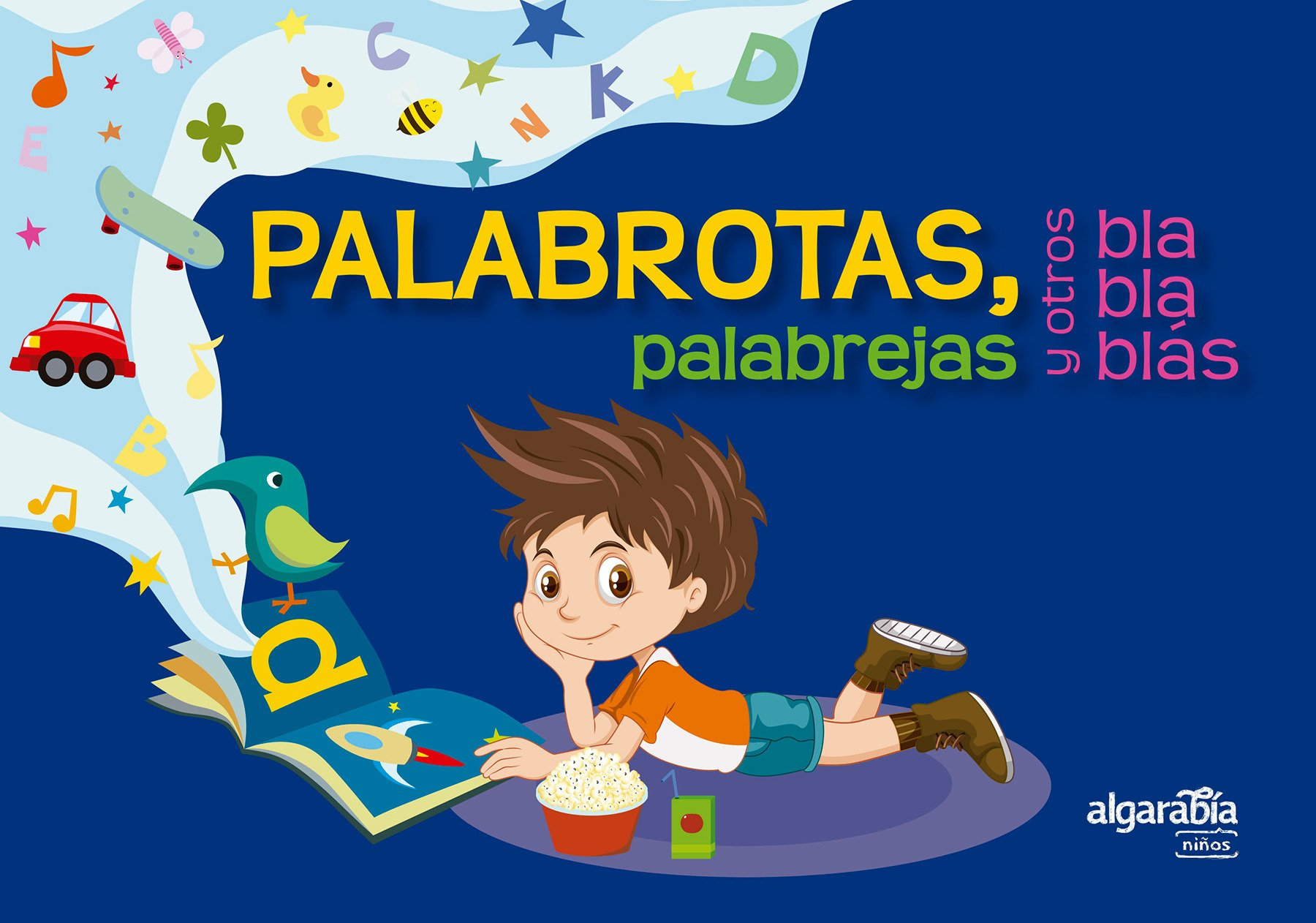 Palabrotas, palabrejas y otros bla bla blás / Long Words, Weird Words, and Other Blah Blah Blahs (Spanish Edition) by Alfaguara Infantil
