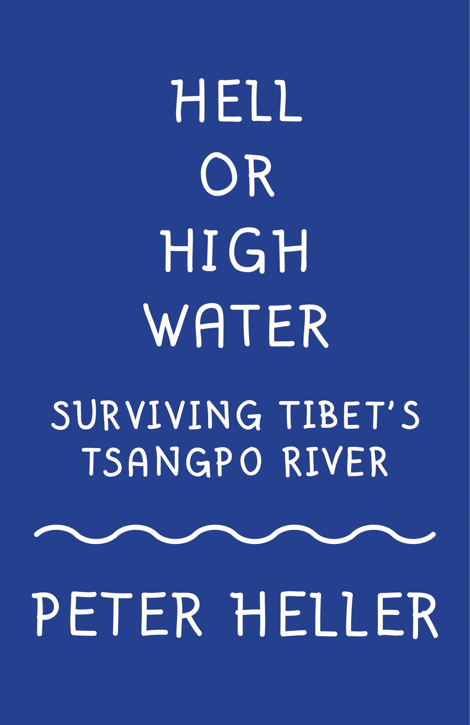 Hell or High Water: Surviving Tibet's Tsango River (Vintage Departures) (English Edition)