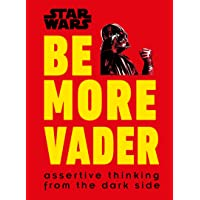 Star Wars Be More Vader: Assertive Thinking from the Dark Side