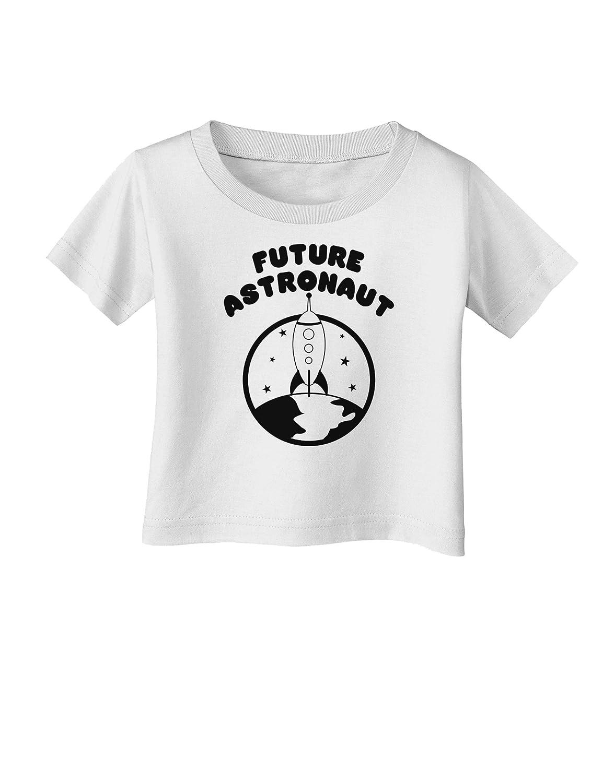 TooLoud Future Astronaut Infant T-Shirt