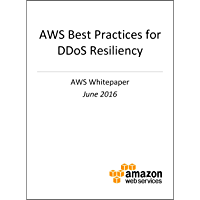 AWS Best Practices for DDoS Resiliency (AWS Whitepaper) (English Edition)