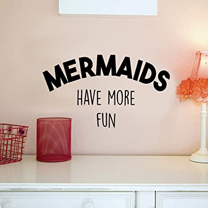 Amazoncom Vinyl Wall Art Decal Mermaids Have More Fun 12 X 21