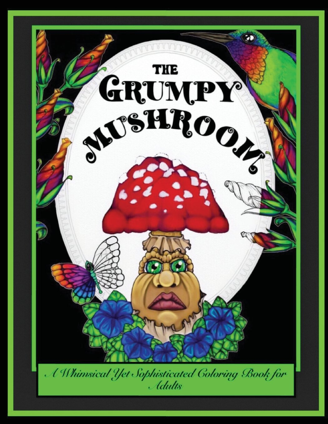 Download The Grumpy Mushroom: A Whimsical Yet Sophisticated Adult Coloring Book (Illustrated for YOU by Jessycka Drew) (Volume 1) ebook