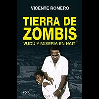 Tierra de zombis. Vudú y miseria en Haití