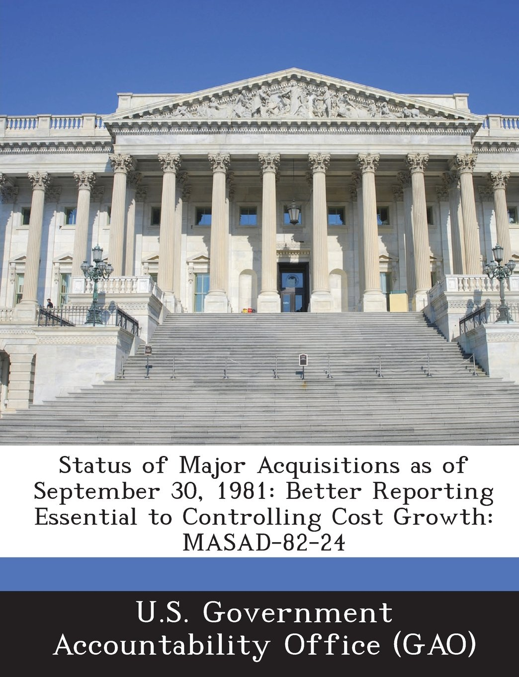 Read Online Status of Major Acquisitions as of September 30, 1981: Better Reporting Essential to Controlling Cost Growth: Masad-82-24 ebook