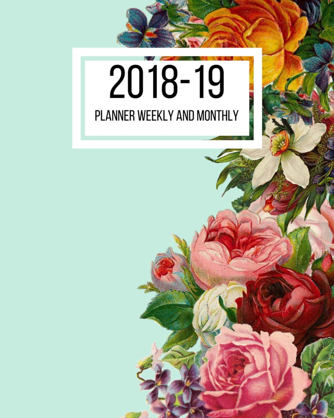 Read Online 2018-19 Planner Weekly and Monthly: July 2018 to June 2019 Planner - 8 x 10 Inches - Paperback (Academic Planner One) (Volume 10) pdf epub