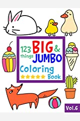 123 things BIG & JUMBO Coloring Book VOL.6: 123 Pages to color!!, Easy, LARGE, GIANT Simple Picture Coloring Books for Toddlers, Kids Ages 2-4, Early ... Preschool and Kindergarten (JUMBO and GIANT) Paperback