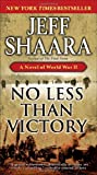 No Less Than Victory: A Novel of World War II, Jeff Shaara, 0440423392