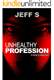 Mystery, Thriller & Suspense:  Unhealthy Profession Murder: Ghost( vol I SPECIAL FREE BOOK INCLUDED)  ((mystery, suspense series of mystery, thriller, ... Thriller Mystery, crime and murder)    1)