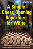 A Simple Chess Opening Repertoire for White (English Edition)