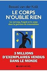 Le Corps n'oublie rien: Le cerveau, l'esprit et le corps dans la guérison du traumatisme (A.M.PSYCHOLOGIE) (French Edition) Paperback