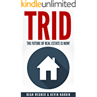 TRID: The Future Of Real Estate Is Now! (English Edition)