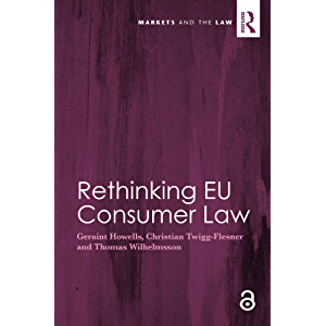 Rethinking EU Consumer Law (Markets and the Law)