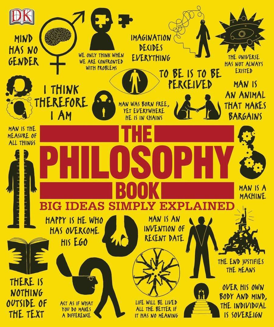 The Philosophy Book: Big Ideas Simply Explained Hardcover – Jan 17 2011 DK 0756668611 General Reference