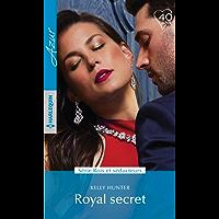 Royal secret (Rois et séducteurs t. 1) (French Edition)