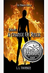 A Change of Rules: The Missing Shield, Episode 1 - Epic High Fantasy Kindle Edition
