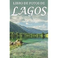 Libro de Fotos de Lagos: Ayuda para Personas Mayores con Demencia o Alzheimer: 5 (Libros que Facilitan la Lectura a…