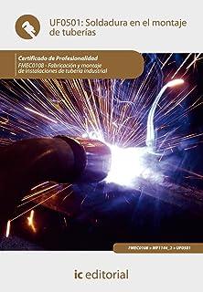 Soldadura en el montaje de tuberías : fabricación y montaje de instalaciones de tubería industrial