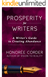 Prosperity for Writers: A Writer's Guide to Creating Abundance (The Prosperous Writer Series Book 1)