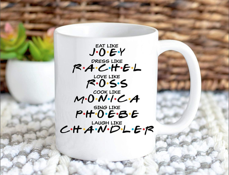 Love Like Ross Dress Like Rachel Cook Like Monica Sing Like Phoebe Lplpol Taza con texto en ingl/és Friends Eat Like Joey Laugh Like Chandler