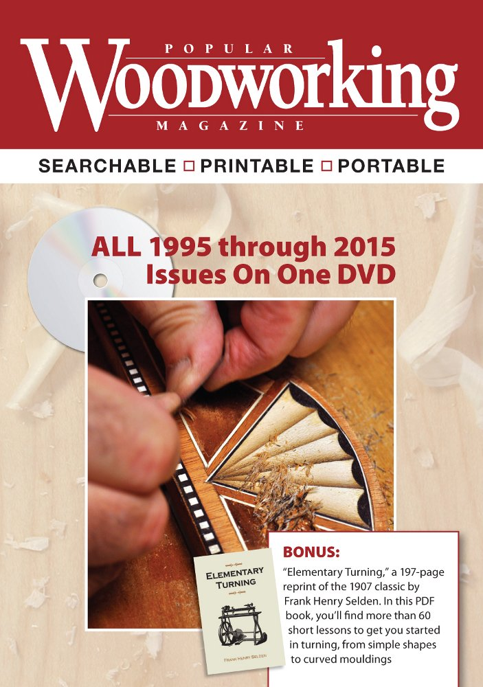 Popular Woodworking Magazine 1995 2015 Complete Collection