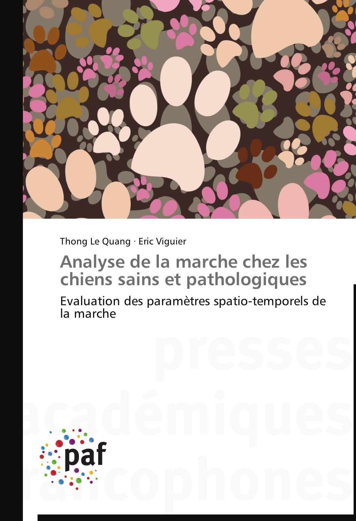 Analyse de la marche chez les chiens sains et pathologiques: Evaluation des paramètres spatio-temporels de la marche
