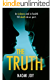 The Truth: A gripping and addictive thriller that will leave you guessing until the very end