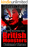 True Crime: British Monsters Vol. 3: 15 Horrific British Serial Killers (Serial Killers UK)