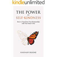 The Power of Self-Kindness: How to Transform Your Relationship with Your Inner Critic (English Edition)