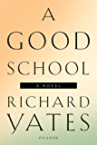 A Good School: A Novel
