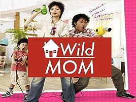 Amazon com: Watch Wild Mom | Prime Video