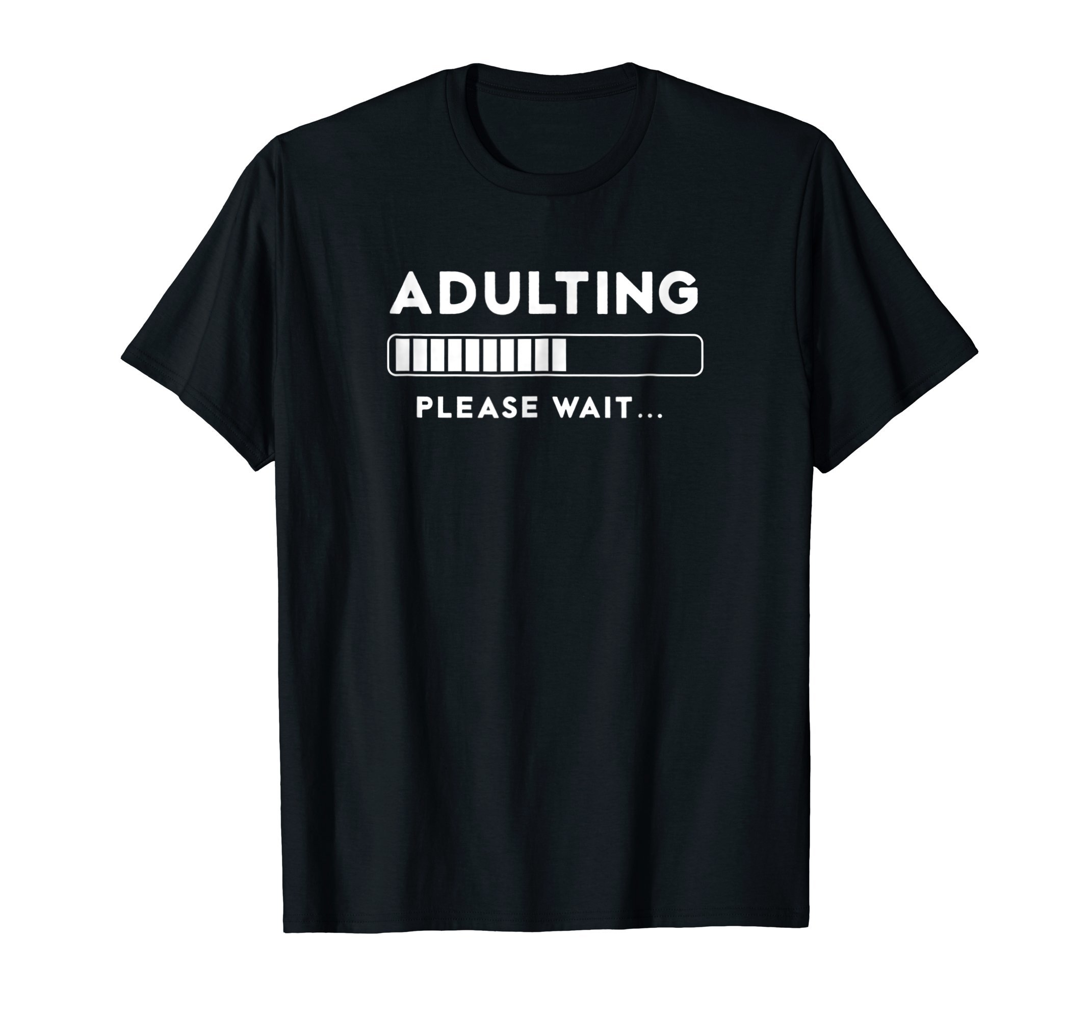 Adulting Shirt - Adulting Please Wait Loading