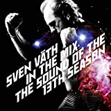 Sven Väth in the Mix - The Sound of the 13th Season