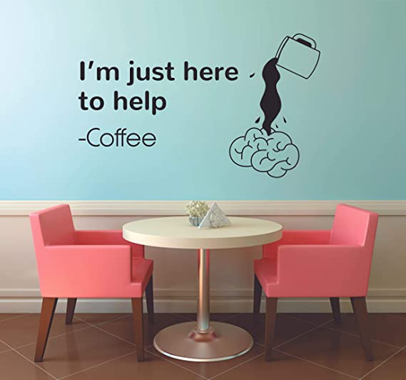 Amazon Com I M Just Here To Help Coffee Quotes Wall Stickers Cappuccino Espresso Mocha Latte Caffeine Drink Decor For Kitchen Dining Kitchen Cafe Wall Decal Stickers Wall Art Vinyl Decoration Size 16x20