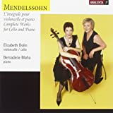 Mendelssohn: Complete Works for Cello and Piano / Lintégrale pour violoncelle et piano