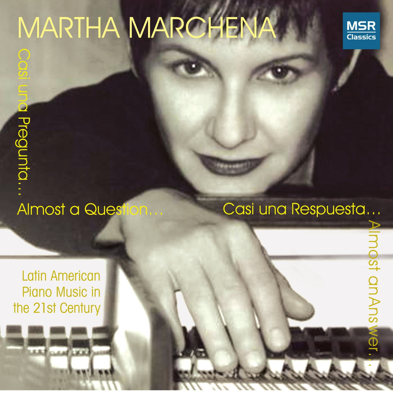CD : Martha Marchena - Latin American Piano Music In The 21st Century (CD)