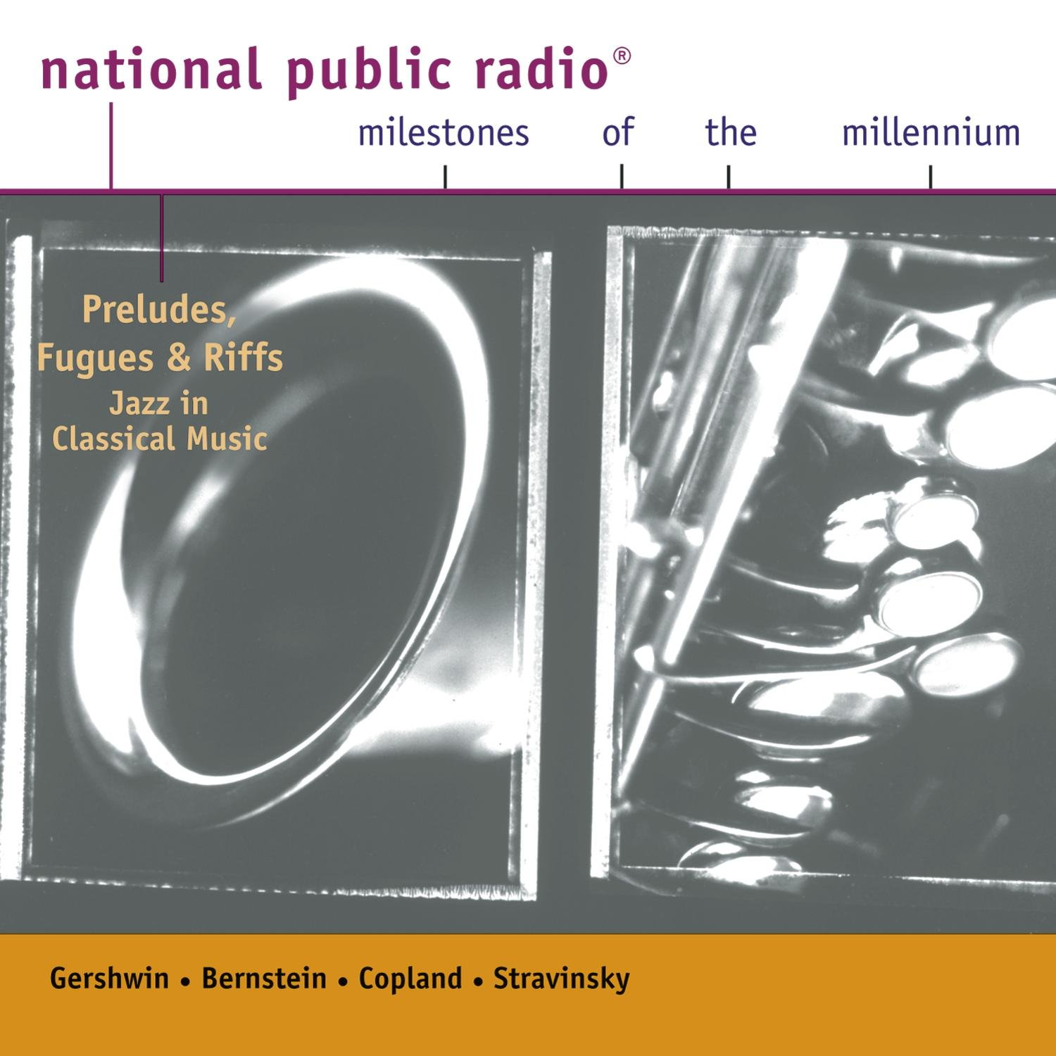 Npr Milestones Of The Millenium: Preludes, Fugues And Riffs: Jazz In Classical Music by Sony Music Canada Inc.