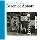 Berenice Abbott: Aperture Masters of Photography (The Aperture Masters of Photography Series)