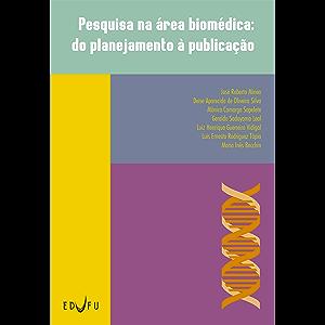Pesquisa na área biomédica: do planejamento à publicação (Portuguese Edition)