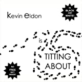 Kevin Eldon is Titting About [DVD]