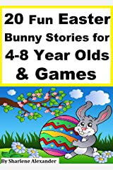 20 Fun Easter Bunny Stories for 4-8 Year Olds & Games Kindle Edition