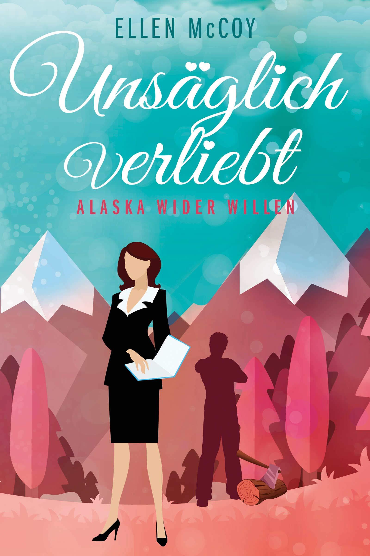 Unsäglich Verliebt  Alaska Wider Willen