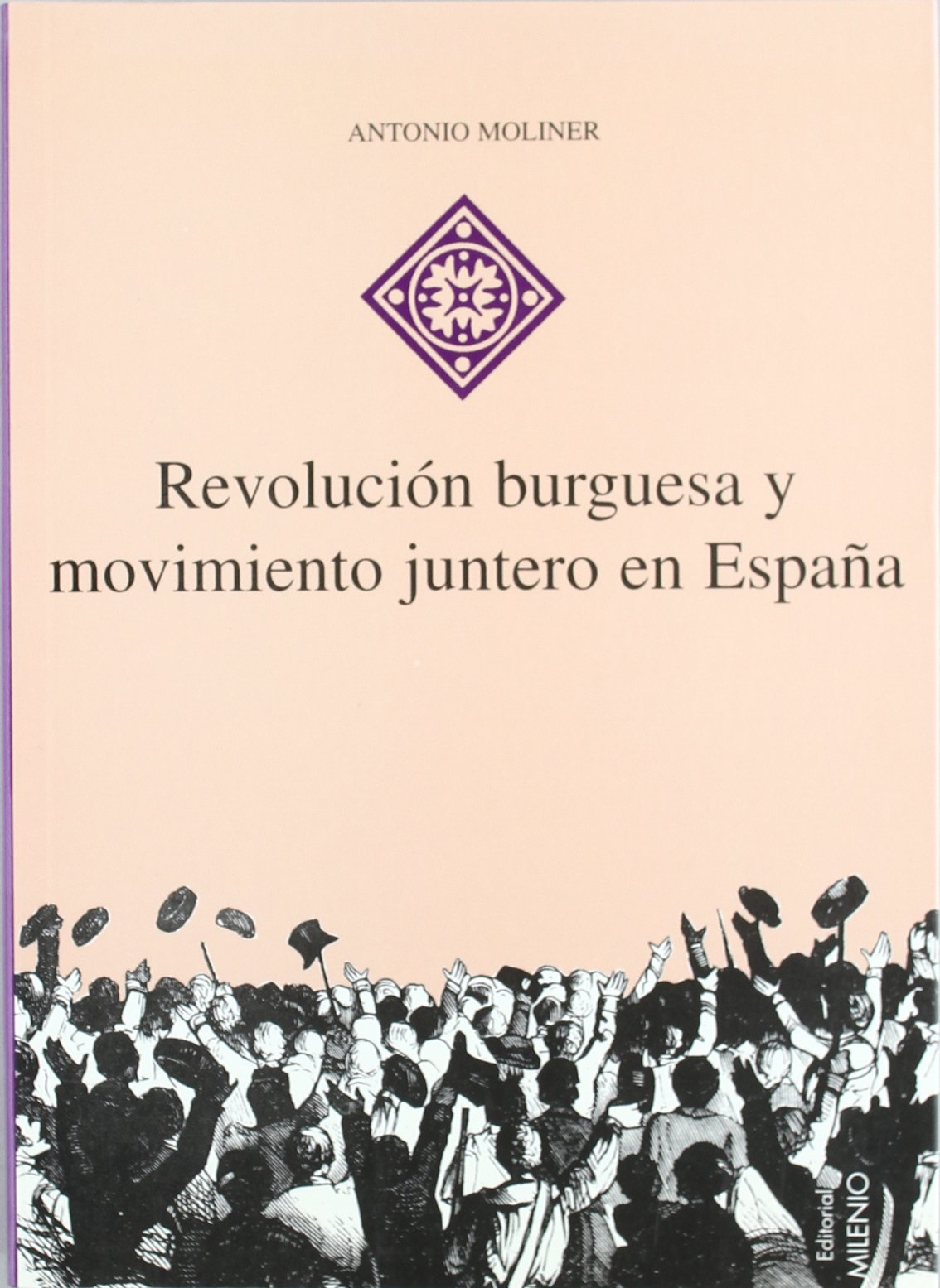 Revolución burguesa y movimiento juntero en España Hispania: Amazon.es: Moliner Prada, Antonio, Fernández, Roberto, Lladonosa, Manuel: Libros