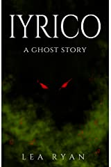 Iyrico: A Ghost Story Kindle Edition