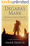 Degara's Mark: A Takamo Universe Novella (The Omiata Chronicles Book 1)