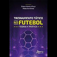 Treinamento tático no futebol: teoria e prática