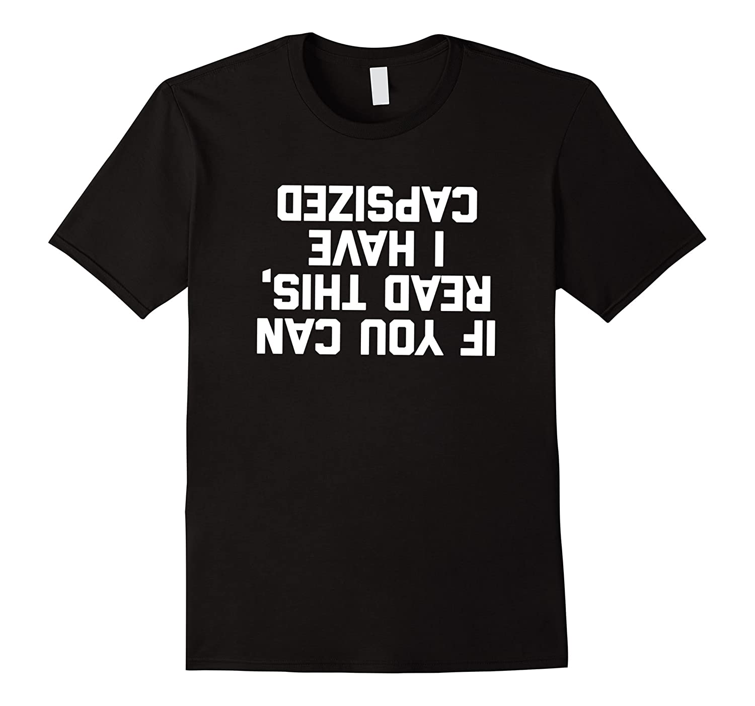 If You Can Read This, I Have Capsized T-Shirt funny cruise-TH